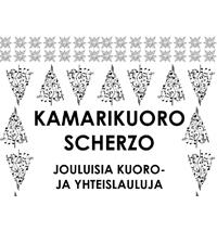 Jouluisia kuoro- ja yhteislauluja - Kamarikuoro Scherzo Pukstaavissa