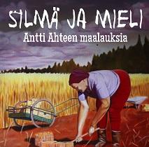 Silmä ja mieli, Antti Ahteen maalauksia