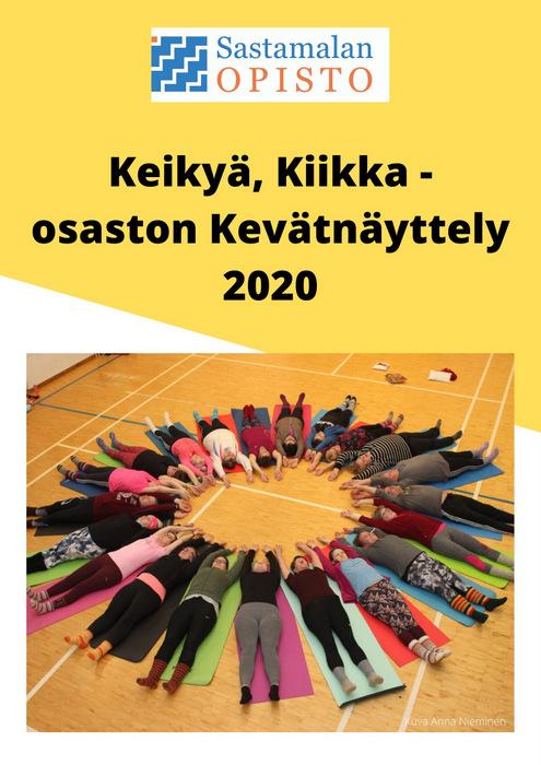 Keikyä, Kiikka -osaston Kevätnäyttely 2020 *NETISSÄ*